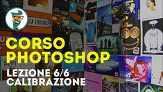 Corso di Photoshop CC Base - Lezione 6/6 - Calibrazione Monitor - Gestio...