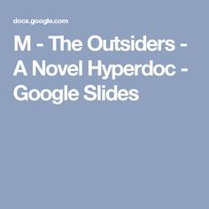 M - The Outsiders A Novel Hyperdoc Library Lesson Plans, Library Lessons, English Writing, Teaching English, 7th Grade Reading, 8th Grade English, School Lessons, Teaching Tools, American