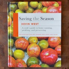 Saving the Season by Kevin West  I probably need this.