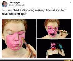 Ijust watched a Peppa Pig makeup tutorial and I am never sleeping again - iFunny :) Crazy Funny Memes, Really Funny Memes, Stupid Funny Memes, Funny Relatable Memes, Haha Funny, Hilarious, Peppa Pig Funny, Peppa Pig Memes, Ver Memes