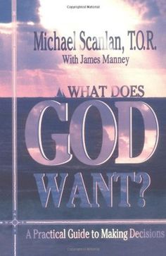 What Does God Want? by Michael Scanlan