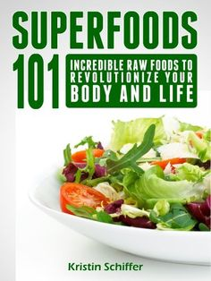 Superfoods 101: Incredible Raw Foods To Revolutionize Your Body and Life by Kristin Schiffer, http://www.amazon.com/dp/B008XO4ZU6/ref=cm_sw_r_pi_dp_eCBpqb0HSJ1A7