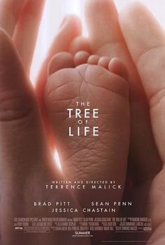 The Tree of Life (2011) Starring: Brad Pitt, Jessica Chastain, Hunter McCraken, Laramie Eppler, Sean Penn. Story of Texas family from 1950's to the present, a metaphysical film in which Malick attempts to make visible the inner-worlds of his characters using images of  the smallness of their day-to-day lives and the vastness of eternity. Cinematography by Emmanuel Lubezki. Music by Alexander Desplat. Written and directed by Terrence Malick.