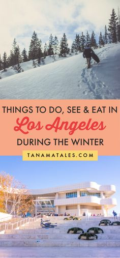 Things to do in Los Angeles during the winter season | California | Los Angeles Snow | Los Angeles Museums | Los Angeles Hiking | Los Angeles Outdoors | Los Angeles Beaches | Los Angeles Cafes and Coffee | Los Angeles Hot Chocolate | Los Angeles Ice Skating | Los Angeles Ramen | Los Angeles Food | Los Angeles Fireplaces | Winter Santa Monica | Winter Venice Beach | Hollywood Winter | Beverly Hills WInter | Los Angeles Breweries | Los Angeles Lunar New Year | Los Angeles Christmas