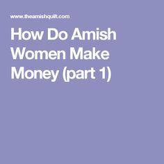 How Do Amish Women Make Money (part 1)
