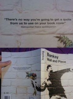 XD. Oh and is case you don't know who Banksy is, they are a street artist graffiti person