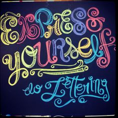 Express yourself, do Lettering! #lettering #chalk #script #type #color #doodle