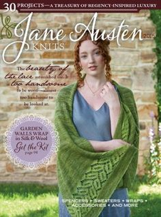 Interweave's Jane Austen Knits  Special Issue (2015 / UK)