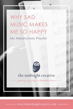 Sad music makes me happy. It turns out there's a perfectly rational explanation - nostalgia. Looking inward awakens my creative side.