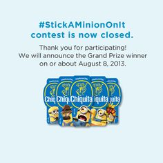 Our #StickAMinionOnIt contest is now closed. Thank you for participating! We will announce the Grand Prize winner on or about August 8, 2013.