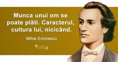 De neprețuit, citat de Mihai Eminescu Love Quotes, Inspirational Quotes, Italian Quotes, Writers And Poets, Book Images, True Words, Spiritual Quotes, Good To Know, Favorite Quotes
