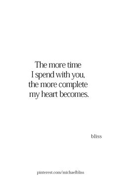 Yes, I love spending time with you, J - words to live by. Crush Quotes For Him, Soulmate Love Quotes, Cute Love Quotes, Romantic Love Quotes, Love Quotes For Him, True Quotes, Words Quotes, Qoutes, You Make Me Happy Quotes
