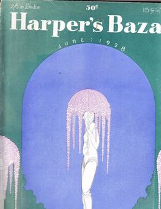 Harper's Bazar Bazaar June 1928 Erte Manhattan New York De Meyer Nowitzky Patou Fashion Bazaar, Manhattan New York, Harpers Bazaar, 50th Anniversary, Great Artists, June