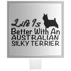 Life Is Better With An Australian Silky Terrier Curved Glass