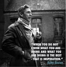 Image result for robert bresson quotes