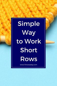 There are a number of ways to make short rows while knitting. The most common is … - Knitting Techniques Knitting Short Rows, Knitting Help, Vogue Knitting, Knitting Blogs, Circular Knitting Needles, Loom Knitting, Knitting Socks, Knitting For Beginners, Knitting Stitches