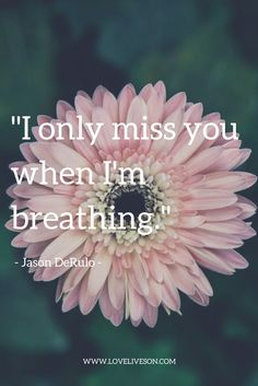"""A beautiful grief quote from Jason DeRulo's song, """"Breathing""""."""