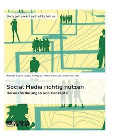 Social Media richtig nutzen. Herausforderungen und Konzepte GRIN: http://grin.to/DNaCS Amazon: http://grin.to/WanC1