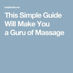 This Simple Guide Will Make You a Guru of Massage