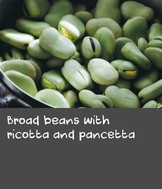 During spring when the grass is lush and green the best milk is made. Perfect then, to pick up some fresh ricotta to use in this recipe. Whey Recipes, Beans Recipes, Greek Recipes, Durian Recipe, String Bean Recipes, Broad Bean Recipes, Char Grill, Grilled Bread, Fava Beans