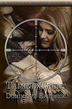 Taming Trent (Sherman Family Series Book 5) by [Eastwick, Dominique]