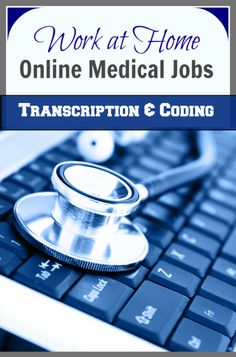 Awesome List of Work at Home Jobs  in the Medical Field