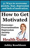 Free Kindle Book -   How to Get Motivated and Stop Procrastinating: 51 Ways to Overcome Anxiety, Depression, Fear, and Lack of Motivation (Self-help for Overcoming Procrastination And Being More Motivated) Check more at http://www.free-kindle-books-4u.com/nonfictionfree-how-to-get-motivated-and-stop-procrastinating-51-ways-to-overcome-anxiety-depression-fear-and-lack-of-motivation-self-help-for-overcoming-procrastination-and-being-more-motivat/