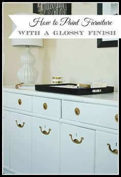 How to paint furniture for a high gloss finish without streaks and brush marks