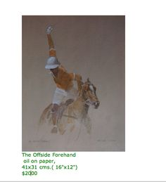 THE OFFSIDE FOREHAND  oil on paper  16 x 12 inches  $2000