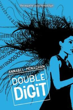Double Digit by Annabel Monaghan.  Digit attends MIT, where she hopes to lead a normal life. But Jonas Furnace, the ecoterrorist she foiled before, knows where she is, and he's gunning for her. 2/18/14