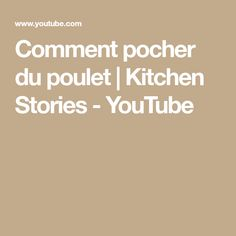 Comment pocher du poulet | Kitchen Stories - YouTube