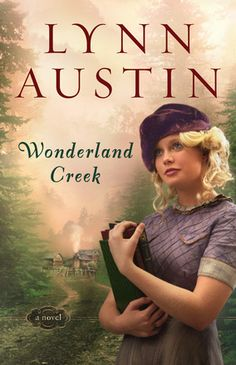 Wonderland Creek  by: Lynn Austin//LOVE THIS ONE!!!!!! She is in Kentucky! :)