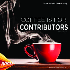 Coffee is for Contributors. - Trent Leyshan