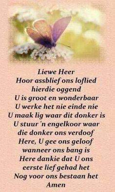 "Oggend loflied - via ""God se Genade"" Good Morning Wishes, Good Morning Quotes, Birthday Qoutes, Lekker Dag, Evening Greetings, Afrikaanse Quotes, Bible Prayers, Prayer Board, Special Quotes"