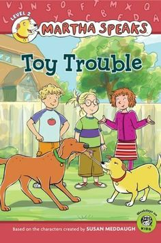 Martha Speaks: Toy Trouble (Reader) by Susan Meddaugh. $2.92. Publisher: Houghton Mifflin Harcourt (July 19, 2010). 24 pages