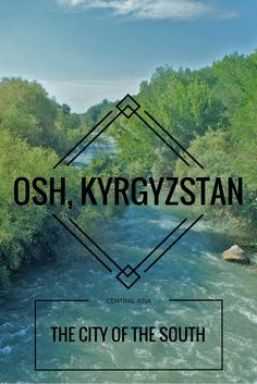 Osh Kyrgyzstan's Southern and Cultural Capital | #kyrgyzstan #kyrgyzstantravel #kyrgyzstanculture #kyrgyzstantraveltips #bestofkyrgyzstan #osh | Kyrgyzstan travel | Kyrgyzstan travel silk road | kyrgyzstan travel beautiful | kyrgyzstan people travel | kyrgyzstan travelblog | kyrgyzstan culture | kyrgyzstan mountains | kyrgyzstan attractions | Kyrgyzstan food | Osh oblast