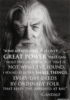 Funny pictures about Wise words from Gandalf. Oh, and cool pics about Wise words from Gandalf. Also, Wise words from Gandalf. Great Quotes, Quotes To Live By, Me Quotes, Inspirational Quotes, Couple Quotes, Wisdom Quotes, Lyric Quotes, Evil Quotes, Style Quotes