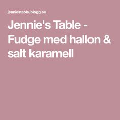 Jennie's Table - Fudge med hallon & salt karamell