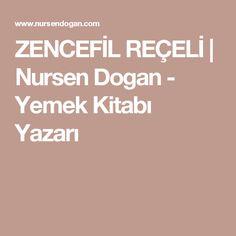 ZENCEFİL REÇELİ | Nursen Dogan - Yemek Kitabı Yazarı