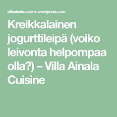 Kreikkalainen jogurttileipä (voiko leivonta helpompaa olla?) – Villa Ainala Cuisine Math, Math Resources, Mathematics