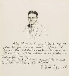 """abraxaes: """""""" The closing lines of The Great Gatsby handwritten by F. Scott Fitzgerald under a portrait of him drawn by Robert Kastor. """" Gatsby believed in the green light, the orgastic future that. The Great Gatsby, Ernest Hemingway, I Love Books, Books To Read, Scott And Zelda Fitzgerald, Fitzgerald Quotes, American Literature, Ap Literature, Before Us"""