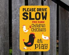 """Please DRIVE SLOW - Free Range Children and Chickens at Play - Aluminum Sign 12X18"""""""