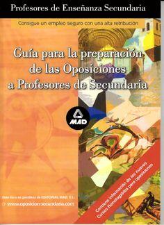 Guía para la preparación de las oposiciones a profesores de secundaria http://absysnetweb.bbtk.ull.es/cgi-bin/abnetopac01?TITN=525361