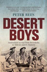 'Desert Boys: Australians at war from Beersheba to Tobruk and El Alamein' by Peter Rees  #August2012 #Battles #Campaigns #BFormat