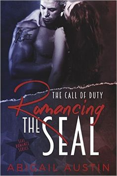 Romancing the SEAL: The Call of Duty Book 1 (SEAL Military Romance Series) - Kindle edition by Abigail Austin. Literature & Fiction Kindle eBooks @ Amazon.com.