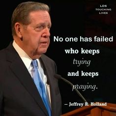 No one has failed who keeps trying and keeps praying. #ldsconf