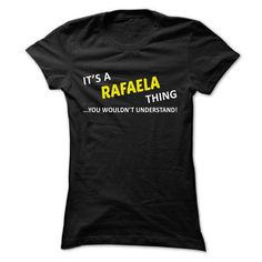 Its a RAFAELA thing... you wouldnt understand! - #gift for mom #mason jar gift. THE BEST  => https://www.sunfrog.com/Names/Its-a-RAFAELA-thing-you-wouldnt-understand-ckpyzqenym-Ladies.html?id=60505