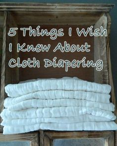 5 Things I Wish I knew About Cloth Diapers before I Started Using them