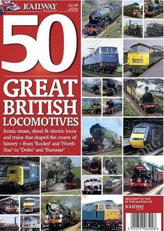 The Railway Magazine - Railway Magazine 50 Great British Locomotives