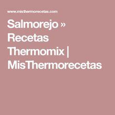 Salmorejo » Recetas Thermomix | MisThermorecetas